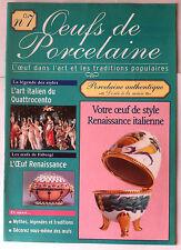 Oeuf de Porcelaine n°7; L'oeuf dans l'Art & les traditions, Renaissance Italienn