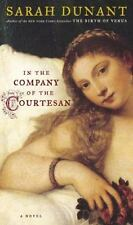 In the Company of the Courtesan by Sarah Dunant (2006, Hardcover)