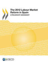 NEW The 2012 Labour Market Reform in Spain: A Preliminary Assessment