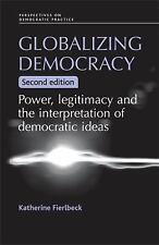 Globalizing democracy: Power, legitimacy and the interpretation of democratic id