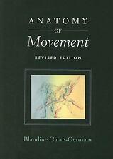 Calais-Germain Blandine-Anatomy Of Movement  BOOK NEW