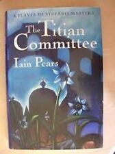 Iain Pears~THE TITIAN COMMITEE~1ST/DJ~NICE COPY