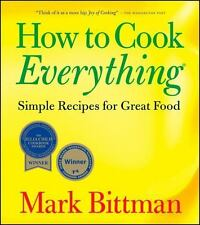 How to Cook Everything: Simple Recipes for Great Food by Bittman, Mark