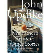 My Father's Tears and Other Stories by John Updike (Paperback, 2010)