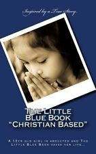 NEW The Little Blue Book Christian Based: A 13yr Old Girl Is Abducted and the Li