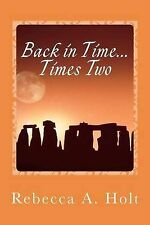 NEW Back in Time...Times Two by Rebecca Ann Holt