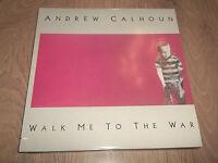 "ANDREW CALHOUN "" WALK ME TO THE WAR "" FOLK VINYL LP EX/EX 1986"