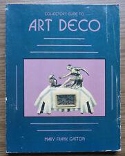 ART DECO A Collectors Guide - Mary F. Gaston 1989