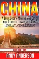 China: A Travel Guide to Make the Most Out of Your Journey in China by seeing