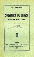 Dromard. Souvenirs de chasse dans le Haut-Jura. Chasse / Bécasse / Franche-Comté