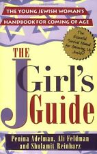 The JGirls Guide: The Young Jewish Womans Handbook for Coming of Age by Penina