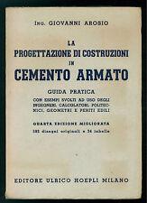 AROSIO GIOVANNI LA PROGETTAZIONE DI COSTRUZIONI IN CEMENTO ARMATO HOEPLI 1957