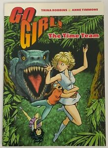 Go Girl!  The Time Team Digest Sized Graphic Novel Trina Robbins Anne Timmons