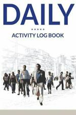 Daily Activity Log Book by Speedy Publishing LLC (2015, Paperback)