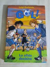 Libro - GOL La Sfida Decisiva - Luigi Garlando