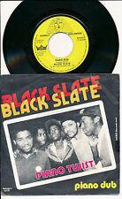 "BLACK SLATE 45 TOURS 7"" BELGIUM  70's UK ROOTS REGGAE DUB PIANO TWIST"