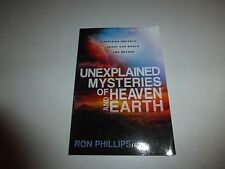 UNEXPLAINED MYSTERIES OF HEAVEN AND EARTH - RON PHILLIPS (PAPERBACK) NEW 81