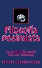 Filosofía Pesimista : La Insignificancia Del Ser Humano by Ismael...