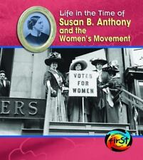 Susan B. Anthony and the Women's Movement (Life in the Time of)-ExLibrary