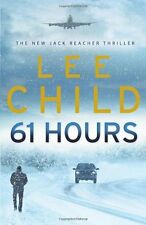 61 Hours: (Jack Reacher 14) By Lee Child. 9780593057063