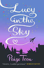 Lucy in the Sky by Paige Toon (Paperback, 2007)