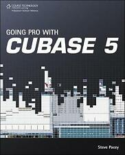 Going Pro with Cubase 5 by Pacey, Steve-ExLibrary