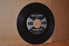 THE DEL KNIGHTS: COMPENSATION & EVERYTHING; 1959 UNART 2008 VG++ DOO WOP 45 RPM