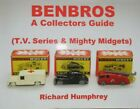 Benbros A Collectors Guide TV Series & Mighty Midgets by Richard Humphrey.