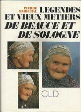 LEGENDES ET VIEUX METIERS DE BEAUCE ET DE SOLOGNE MARECHAL 1989 TRADITION PATOIS