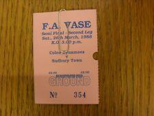 26/03/1988 Ticket: FA Vase Semi-Final, Colne Dynamoes v Sudbury Town  . We try a