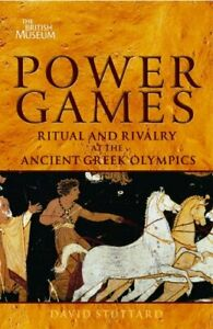 Power Games: Ritual and Rivalry at the Ancient Greek Olympics by David Stuttard