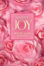 NEW Simply, Joy by Joy Richard Lawson