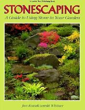 Stonescaping A Guide To Using Stone In Your Garden Jan Kowalczewski Whitner