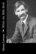 While the Billy Boils by Henry Lawson (2016, Paperback)