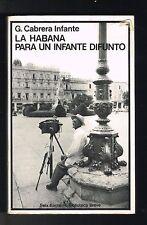 Guillermo Cabrera Infante La Habana Para Un Infante Difunto Novela Cuba 1979