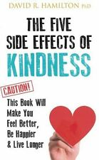 The Five Side Effects of Kindness by David R. Hamilton NEW