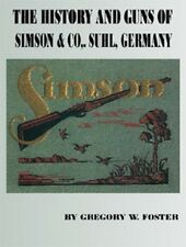 Simson & Co., The History and Guns of - Suhl, Germany