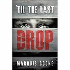 'Til the Last Drop by Marquis Boone (2013, Paperback)