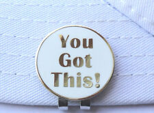 You Got This! Golf Ball Marker W/ Gold inlaid Letters & Magnetic Hat Clip