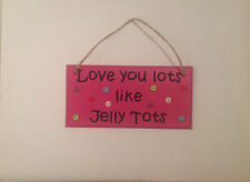 """Pink """"Love you lots like Jelly Tots"""" Sign / Plaque Gift Kids Personalised"""
