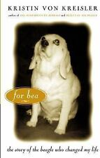 For Bea: The Story of the Beagle Who Changed My Life - LikeNew - von Kreisler, K