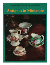 Antiques in Miniature by Katharine Morrison McClinton