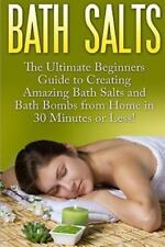 Bath Bombs - Bath Salts - Bath Salt Recipes - Bath Bomb Recipes - DIY Bath...