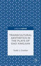 Transcultural Aesthetics in the Plays of Gao Xingjian : Playing in the...