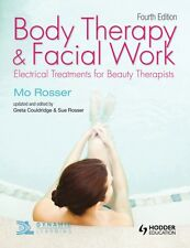 Body Therapy and Facial Work: Electrical Treatments for Beauty Therapists, 4th .
