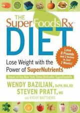 The Superfoods Rx Diet : Lose Weight with the Power of SuperNutrients by...