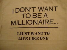 Vintage Don't Want to be a Millionaire, Just Want to Live Like One Tan T Shirt S