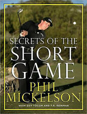 Secrets of the Short Game by T. R. Reinman, Phil Mickelson, golf