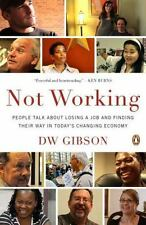 Not Working: People Talk About Losing a Job and Finding Their Way in Todays Chan