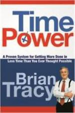 Time Power : A Proven System for Getting More Done in Less Time Than You Ever...